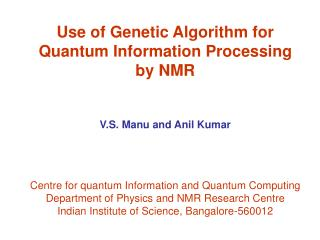Use of Genetic Algorithm for Quantum Information Processing by NMR V.S. Manu and Anil Kumar