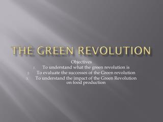 the major advances witnessed during the green revolution The green revolution, mid-20th century combining technologies like synthetic fertilizers (no 11) and scientific plant breeding (no 38) hugely increased the world's food output.