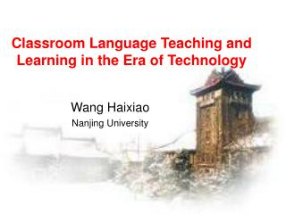 Classroom Language Teaching and Learning in the Era of Technology