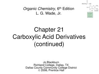 Chapter 21 Carboxylic Acid Derivatives (continued)