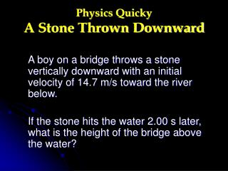 Physics Quicky A Stone Thrown Downward