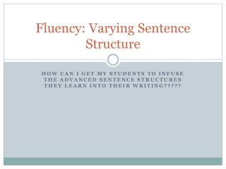 Fluency: Varying Sentence Structure