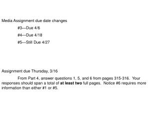 Media Assignment due date changes 	#3—Due 4/6 	#4—Due 4/18 	#5—Still Due 4/27