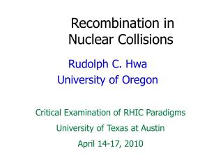 Recombination in 		Nuclear Collisions