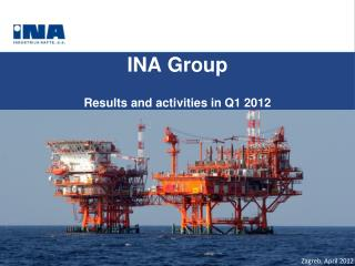 INA Group Results and activities i n Q1  201 2