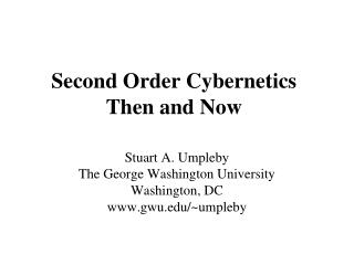 Second Order Cybernetics Then and Now