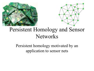Persistent Homology and Sensor Networks