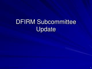 DFIRM Subcommittee Update