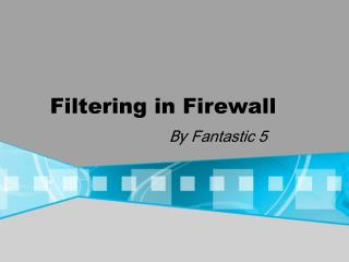 Filtering in Firewall