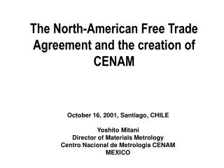 The North-American Free Trade Agreement and the creation of CENAM