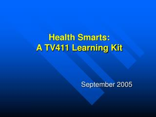Health Smarts:   A TV411 Learning Kit