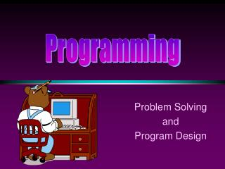 Problem Solving  and  Program Design