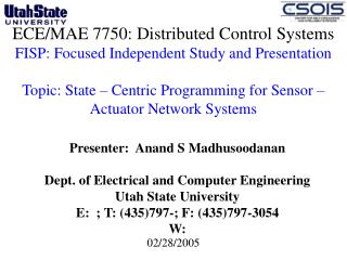 Presenter:  Anand S Madhusoodanan Dept. of Electrical and Computer Engineering