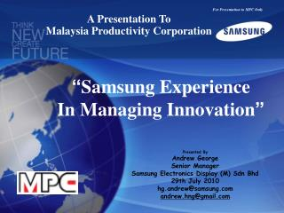 """ Samsung Experience In Managing Innovation """