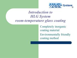 Introduction to HLG System room-temperature glass coating