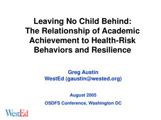 Greg Austin WestEd (gaustin@wested) August 2005 OSDFS Conference, Washington DC