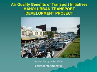 Air Quality Benefits of Transport Initiatives HANOI URBAN TRANSPORT DEVELOPMENT PROJECT