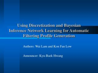 Authors: Wai Lam and Kon Fan Low Announcer: Kyu-Baek Hwang