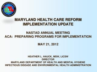 Maryland Health care Reform Implementation Update NASTAD Annual Meeting
