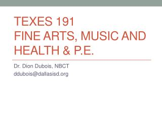 TExES 191 Fine Arts, Music and Health & P.E.