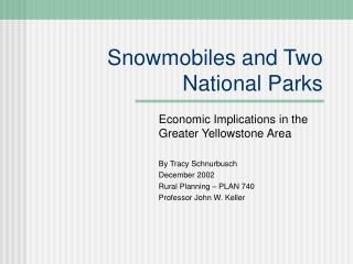 Snowmobiles and Two National Parks