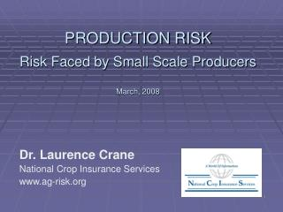 PRODUCTION RISK Risk Faced by Small Scale Producers March, 2008