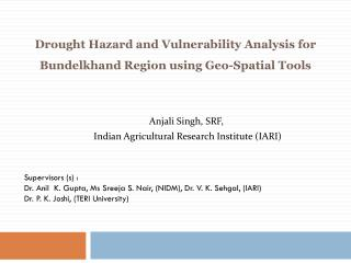 Drought Hazard and Vulnerability  A nalysis for Bundelkhand Region using Geo-Spatial Tools