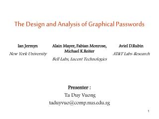 The Design and Analysis of Graphical Passwords