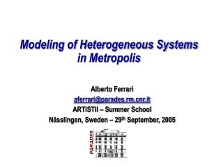 Modeling of Heterogeneous Systems in Metropolis