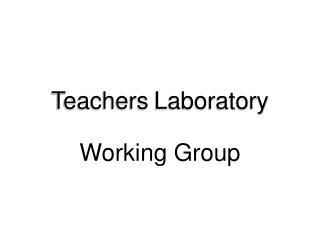 Teachers Laboratory