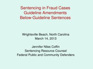 Sentencing in Fraud Cases Guideline Amendments Below-Guideline Sentences