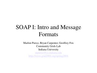 SOAP I: Intro and Message Formats