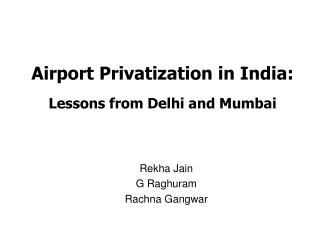 Airport Privatization in India: Lessons from Delhi and Mumbai