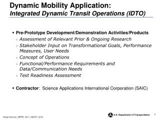 Dynamic Mobility Application: Integrated Dynamic Transit Operations (IDTO)