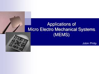Applications of  Micro Electro Mechanical Systems (MEMS)