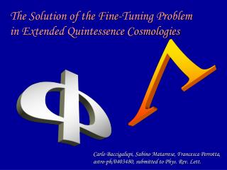 The Solution of the Fine-Tuning Problem in Extended Quintessence Cosmologies