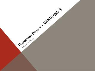 P owerpoint  P roject  – Windows 8