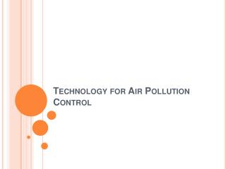 Technology for Air Pollution Control