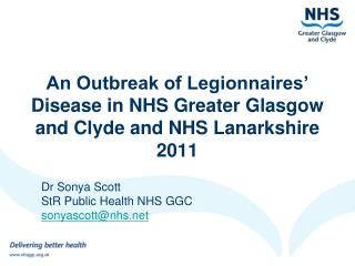 An Outbreak of Legionnaires' Disease in NHS Greater Glasgow and Clyde and NHS Lanarkshire 2011