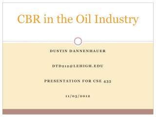 CBR in the Oil Industry