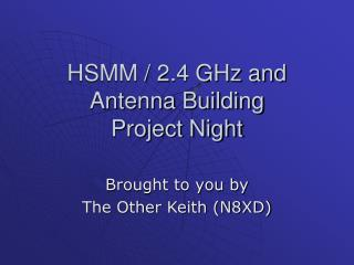 HSMM / 2.4 GHz and Antenna Building Project Night