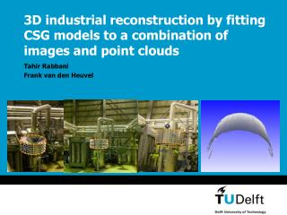 3D industrial reconstruction by fitting CSG models to a combination of images and point clouds