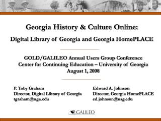 P. Toby Graham Director, Digital Library of Georgia tgraham@uga