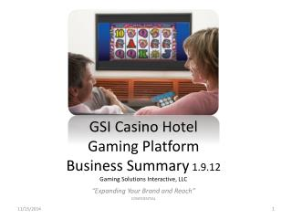 GSI Casino Hotel Gaming Platform Business Summary 1.9.12 Gaming Solutions Interactive, LLC