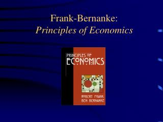 Frank-Bernanke:   Principles of Economics
