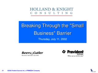 "Breaking Through the ""Small Business"" Barrier Thursday, July 11, 2002"