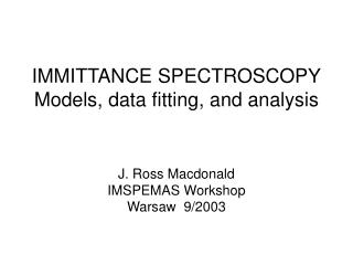 IMMITTANCE SPECTROSCOPY Models, data fitting, and analysis