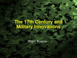 The 17th Century and Military Innovations