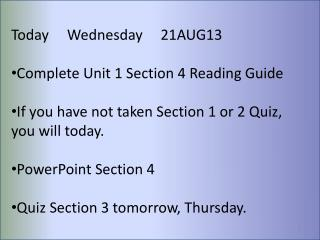 Today     Wednesday     21AUG13 Complete Unit 1 Section 4 Reading Guide