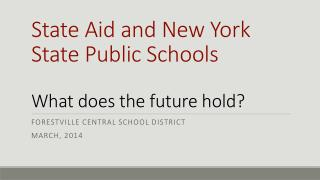 State Aid and New York State Public Schools What does the future hold?
